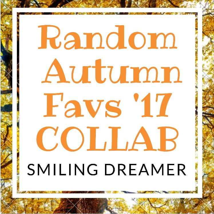 Random Favs Autumn 2017 Collab